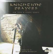 Knightime Prayers:  For Teens & Young Adults