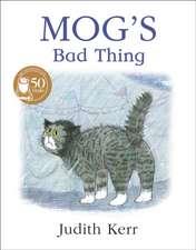 Kerr, J: Mog's Bad Thing
