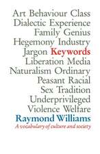 Williams, R: Keywords: A Vocabulary of Culture and Society