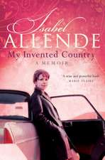 My Invented Country: Isabel Allende