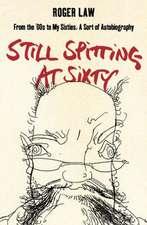 Still Spitting at Sixty