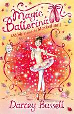 Delphie and the Masked Ball:  The True Story of a Neglected and Isolated Little Girl Who Just Wanted to Be Loved