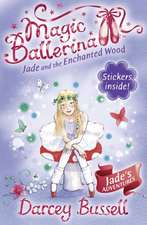 Jade and the Enchanted Wood (Magic Ballerina, Book 19):  Stories from an Olive Grove