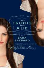 Two Truths and a Lie: A Lying Game Novel