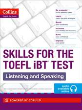 Collins Skills for the TOEFL IBT Test. Listening and Speaking