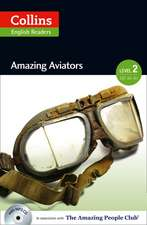 Collins ELT Readers -- Amazing Aviators (Level 2):  The Whole Story
