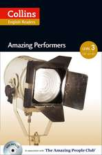 Collins ELT Readers -- Amazing Performers (Level 3):  The Whole Story