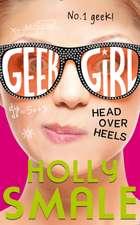 Geek Girl 05. Head Over Heels