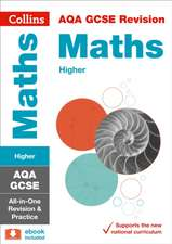 Collins Gcse Revision and Practice - New 2015 Curriculum Edition -- Aqa Gcse Maths Higher Tier:  All-In-One Revision and Practice