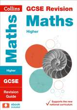 Collins Gcse Revision and Practice - New 2015 Curriculum Edition -- Gcse Maths Higher Tier:  Revision Guide