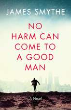 No Harm Can Come to a Good Man:  Fluent Reading