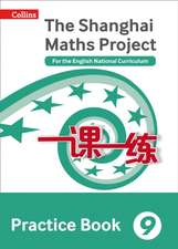 Shanghai Maths - The Shanghai Maths Project Practice Book Year 9:  For the English National Curriculum