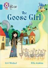 Collins Big Cat - The Goose Girl:  Topaz/Band 13