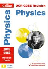 Collins Gcse Revision and Practice: New 2016 Curriculum - OCR Gateway Gcse Physics: Revision Guide