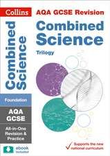AQA GCSE 9-1 Combined Science Foundation All-in-One Complete Revision and Practice