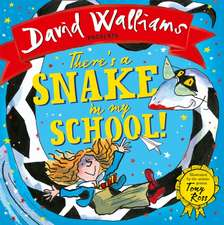 Walliams, D: There's a Snake in My School!