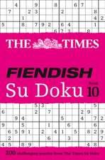 The Times Fiendish Su Doku Book 10
