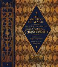 Archive of Magic: Explore the Film Wizardry of Fantastic Beasts: The Crimes of Grindelwald