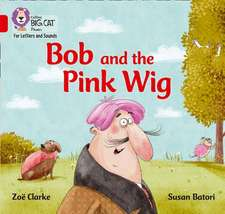 Bob and the Big Red Wig