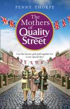 Thorpe, P: The Mothers of Quality Street