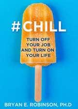 Chill - 365 Meditations for Work/Life Balance