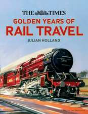 Times Golden Years of Rail Travel
