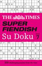 The Times Super Fiendish Su Doku: Book 7