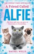 Wells, R: A Friend Called Alfie