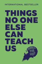 Humble the Poet: Things No One Else Can Teach Us