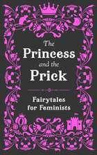 Princess and the Prick