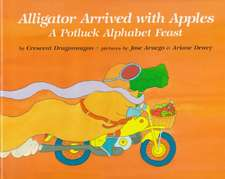 Alligator Arrived with Apples:  A Potluck Alphabet Feast