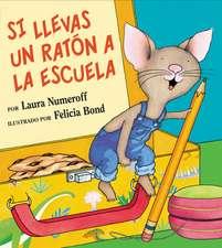 Si llevas un ratón a la escuela: If You Take a Mouse to School (Spanish edition)