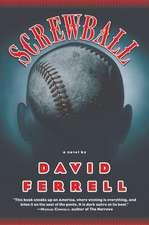 Screwball: A Novel