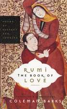 Rumi: The Book of Love: Poems of Ecstasy and Longing