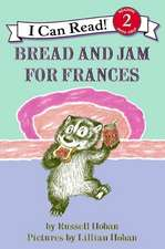 I Can Read! Bread and Jam for Frances