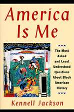 America Is Me: Most Asked and Least Understood Questions about Black American History, The
