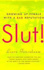 Slut!: Growing Up Female with a Bad Reputation