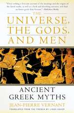 The Universe, the Gods, and Men: Ancient Greek Myths Told by Jean-Pierre Vernant