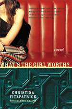 What's the Girl Worth?: A Novel