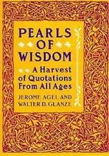 Pearls of Wisdom: A Harvest of Quotations from All Ages