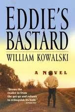 Eddie's Bastard: A Novel