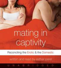 Mating in Captivity CD: Reconciling the Erotic and the Domestic
