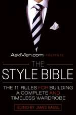 AskMen.com Presents The Style Bible: The 11 Rules for Building a Complete and Timeless Wardrobe