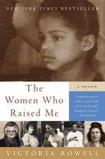 The Women Who Raised Me: A Memoir