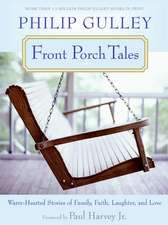 Front Porch Tales: Warm Hearted Stories of Family, Faith, Laughter and Love
