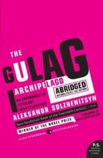 The Gulag Archipelago: The Authorized Abridgement