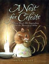 A Nest for Celeste: A Story About Art, Inspiration, and the Meaning of Home