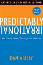 Predictably Irrational, Revised and Expanded Edition: The Hidden Forces That Shape Our Decisions. Bestseller