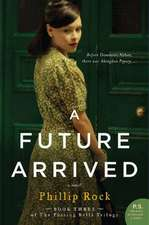 A Future Arrived: A Novel