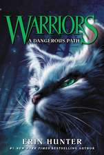 A Dangerous Path: Warriors vol 5